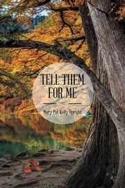 Tell Them for Me ebook by Mary Pat Kelly Upright