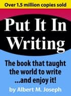 Put It In Writing ebook by Albert Joseph