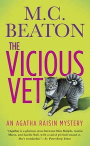 The Vicious Vet - An Agatha Raisin Mystery ebook by M. C. Beaton