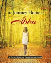 The Journey Home to Abba ebook by Camella Rose Mac Donald