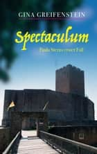 Spectaculum - Paula Sterns erster Fall eBook by Gina Greifenstein