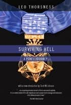 Surviving Hell - A POWS Journey ebook by Leo Thorsness