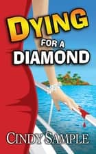 Dying for a Diamond ebook by Cindy Sample