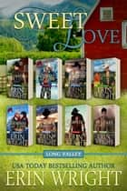 Sweet Love - Sweet Western Romance – Eight Long Valley Love Stories ebook by Erin Wright
