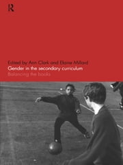 Gender in the Secondary Curriculum - Balancing the Books ebook by Ann Clark,Elaine Millard
