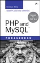 PHP and MySQL Phrasebook ebook by Christian Wenz