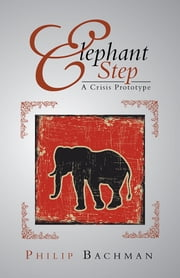 Elephant Step ebook by Philip Bachman