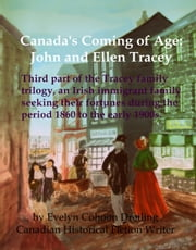 Canada's Coming of Age: John and Ellen Tracey ebook by Evelyn Dreiling