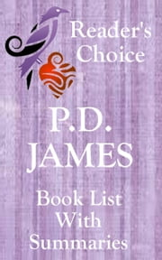 P.D. James: Reader's Choice - Book List with Summaries ebook by Albie Berk