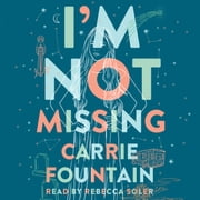 I'm Not Missing - A Novel audiobook by Carrie Fountain