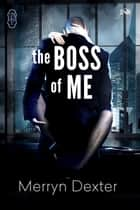 The Boss of Me (1Night Stand) ebook by Merryn Dexter