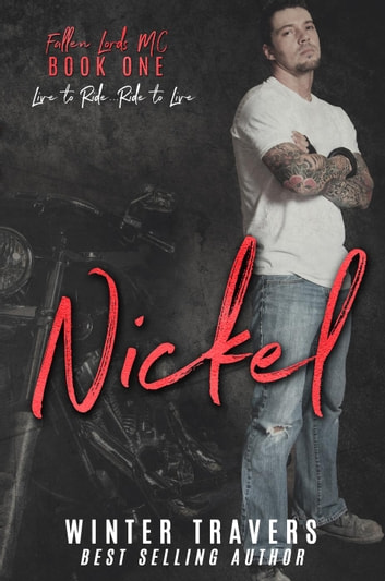 Nickel - Fallen Lords M.C., #1 ebook by Winter Travers