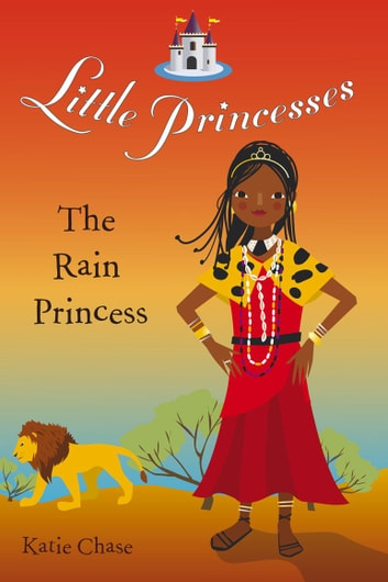 Little Princesses: The Rain Princess ebook by Katie Chase