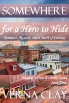 Somewhere For A Hero To Hide ebook by Verna Clay