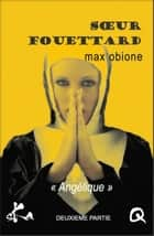 Soeur Fouettard - 2 - Feuilleton érotique ebook by Max Obione, Culissime