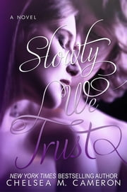 Slowly We Trust (Fall and Rise, Book Three) ebook by Chelsea M. Cameron