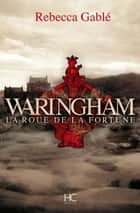 Waringham - tome 1 La roue de la fortune ebook by Rebecca Gable, Joel Falcoz