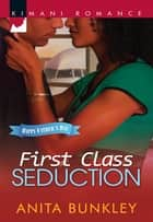 First Class Seduction ebook by Anita Bunkley