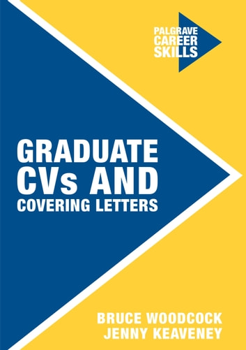 Graduate CVs and Covering Letters ebook by Jenny Keaveney,Bruce Woodcock