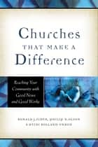 Churches That Make a Difference ebook by Ronald J. Sider,Philip N. Olson,Heidi Rolland Unruh