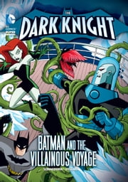 the Dark Knight: Batman and the Villainous Voyage ebook by Scott Sonneborn,Luciano Vecchio