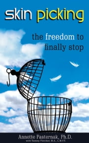 Skin Picking: The Freedom to Finally Stop ebook by Annette Pasternak