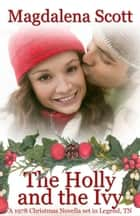 The Holly and the Ivy ebook by Magdalena Scott