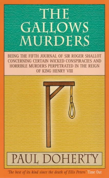 The Gallows Murders (Tudor Mysteries, Book 5) - A gripping Tudor mystery of blackmail, treason and murder ebook by Paul Doherty