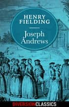 Joseph Andrews (Diversion Illustrated Classics) ebook by Henry Fielding