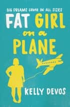 Fat Girl on a Plane ebook by