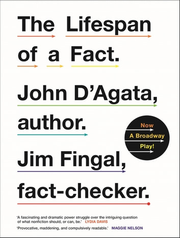 The Lifespan of a Fact - Now a Broadway Play eBook by John D'Agata,Jim Fingal