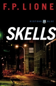 Skells (Midtown Blue Book #3) - A Novel ebook by F. P. Lione