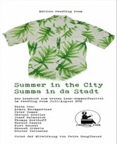 Summer in the City - Summa in da Stadt - Ein Lesebuch zum ersten Lesesommerfestival des read!!ing room Juli / August 2012 ebook by Neil Y.  Tresher (Hrgb),Coco Shrapnell (Hrgb)