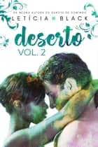 Deserto - Volume 2 - 2ª Parte eBook by Letícia Black