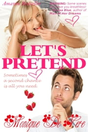 Let's Pretend ebook by Monique DeVere