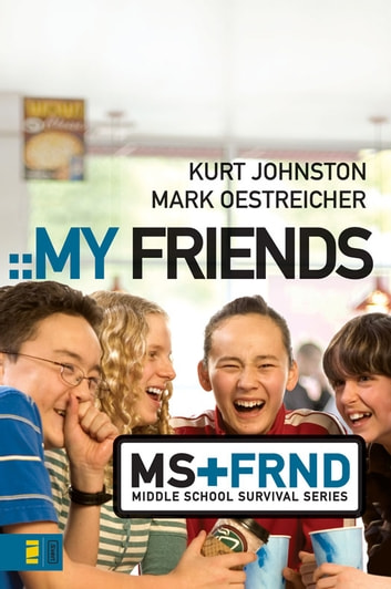 My Friends ebook by Kurt Johnston,Mark Oestreicher