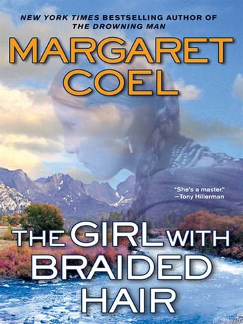 The Girl with Braided Hair ebook by Margaret Coel