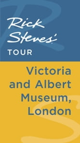 Rick Steves' Tour: Victoria and Albert Museum, London ebook by Rick Steves,Gene Openshaw