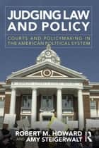 Judging Law and Policy ebook by Robert M. Howard,Amy Steigerwalt