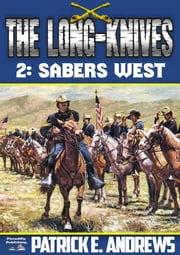 Sabers West (A Long-Knives Western Book 2) ebook by Patrick E. Andrews