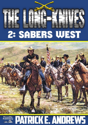 The Long-Knives 2: Sabers West ebook by Patrick E. Andrews