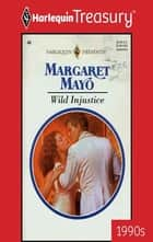 Wild Injustice ebook by Margaret Mayo