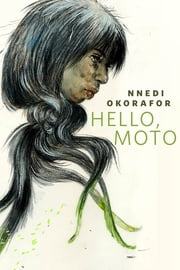 Hello, Moto - A Tor.Com Original ebook by Nnedi Okorafor