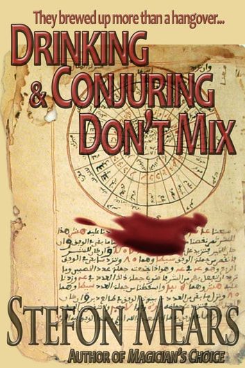 Drinking and Conjuring Don't Mix ebook by Stefon Mears