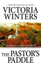 The Pastor's Paddle - An Experiment in Domestic Discipline ebook by Victoria Winters