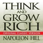 Think and Grow Rich livre audio by Napoleon Hill, Mitch Horowitz, Erik Synnestvedt, Theresa Puskar