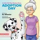 A Little Old Miss Mackey Story - Adoption Day ebook by Kc Wheeler, StallionStudios88
