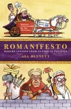 Romanifesto - Modern Lessons from Classical Politics ebook by