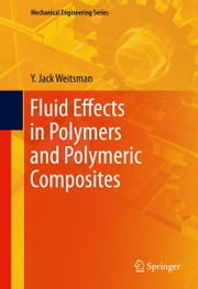 Fluid Effects in Polymers and Polymeric Composites ebook by Y. Jack Weitsman