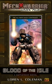 Mechwarrior: Dark Age #11 - Blood of the Isle (A BattleTech Novel) ebook by Loren Coleman